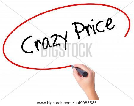 Women Hand Writing Crazy Price With Black Marker On Visual Screen