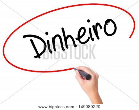 Women Hand Writing Dinheiro (money In Portuguese) With Black Marker On Visual Screen