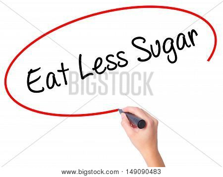 Women Hand Writing Eat Less Sugar  With Black Marker On Visual Screen