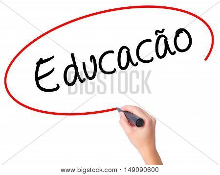 Women Hand Writing Education (educacao In Portuguese) With Black Marker On Visual Screen