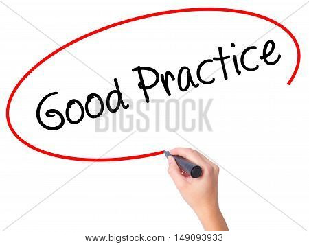 Women Hand Writing Good Practice With Black Marker On Visual Screen.
