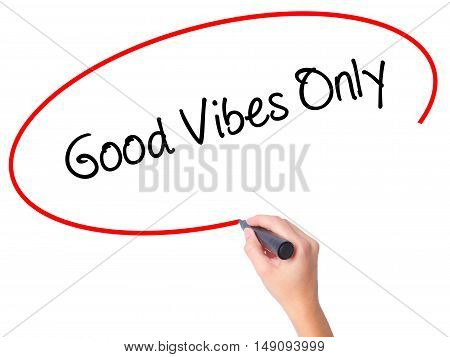 Women Hand Writing Good Vibes Only  With Black Marker On Visual Screen