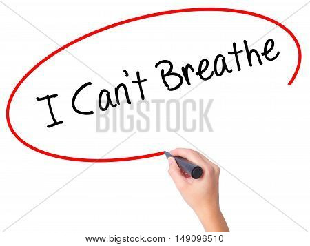 Women Hand Writing I Can't Breathe  With Black Marker On Visual Screen