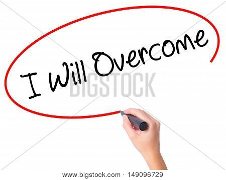 Women Hand Writing I Will Overcome With Black Marker On Visual Screen