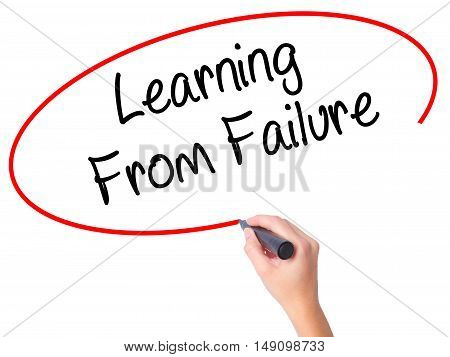Women Hand Writing Learning From Failure With Black Marker On Visual Screen.