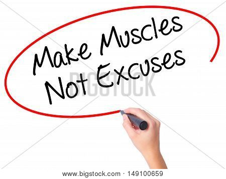 Women Hand Writing Make Muscles Not Excuses With Black Marker On Visual Screen