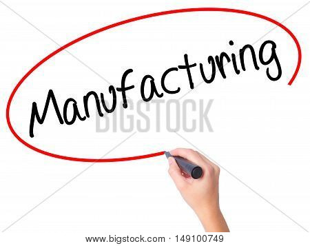 Women Hand Writing Manufacturing  With Black Marker On Visual Screen.
