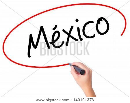Women Hand Writing Mexico (in Spanish) With Black Marker On Visual Screen.