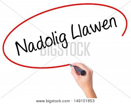 Women Hand Writing Nadolig Llawen (happy Christmas In Welsh) With Black Marker On Visual Screen