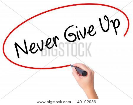 Women Hand Writing Never Give Up With Black Marker On Visual Screen