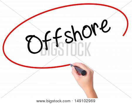 Women Hand Writing Offshore With Black Marker On Visual Screen