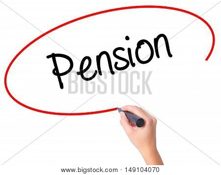 Women Hand Writing  Pension With Black Marker On Visual Screen