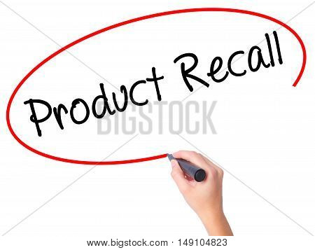 Women Hand Writing Product Recall With Black Marker On Visual Screen