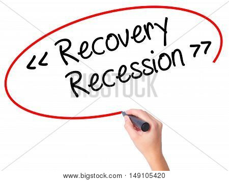 Women Hand Writing  Recovery - Recession With Black Marker On Visual Screen