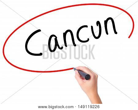 Women Hand Writing Cancun With Black Marker On Visual Screen