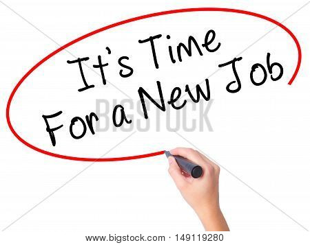 Women Hand Writing Its Time For A New Job Black Marker On Visual Screen