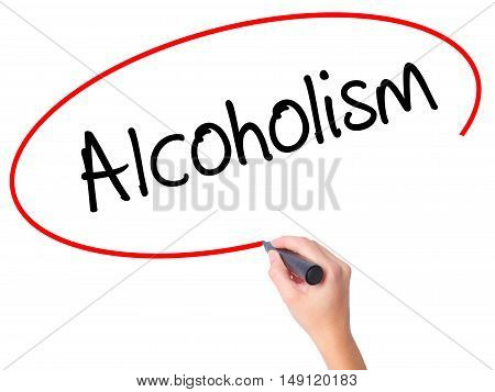 Women Hand Writing Alcoholism With Black Marker On Visual Screen.