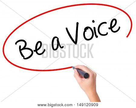 Women Hand Writing Be A Voice With Black Marker On Visual Screen