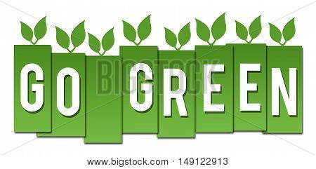 Go green concept image with text and leaves on green background.