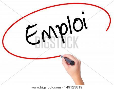Women Hand Writing Emploi (employment In French) With Black Marker On Visual Screen