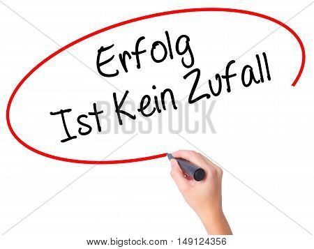 Women Hand Writing Erfolg Ist Kein Zaufall (success Is No Accident In German) With Black Marker On V