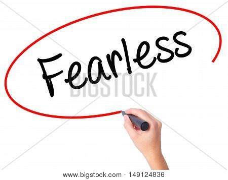 Women Hand Writing Fearless With Black Marker On Visual Screen.