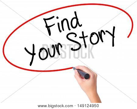 Women Hand Writing Find Your Story With Black Marker On Visual Screen