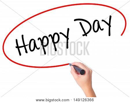 Women Hand Writing  Happy Day With Black Marker On Visual Screen