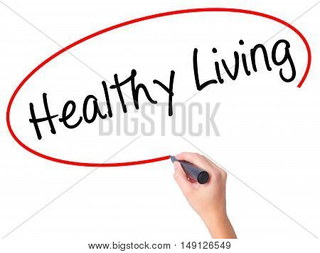 Women Hand Writing Healthy Living  With Black Marker On Visual Screen