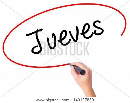 Women Hand Writing Jueves (thursday In Spanish) With Black Marker On Visual Screen