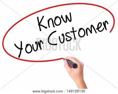 Women Hand Writing Know Your Customer With Black Marker On Visual Screen