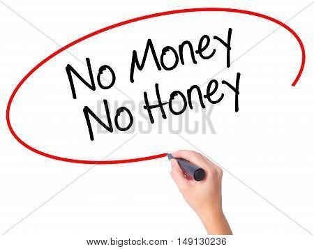 Women Hand Writing No Money No Honey With Black Marker On Visual Screen.