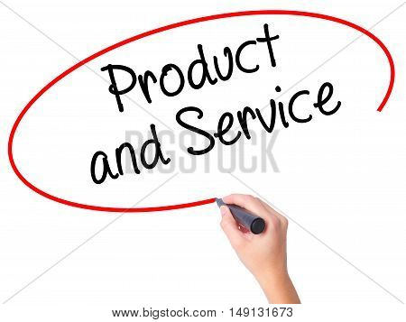 Women Hand Writing Product And Service With Black Marker On Visual Screen.