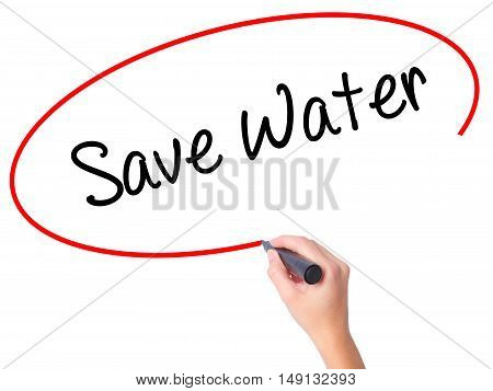 Women Hand Writing Save Water  With Black Marker On Visual Screen