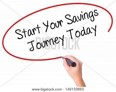 Women Hand Writing Start Your Savings Journey Today With Black Marker On Visual Screen