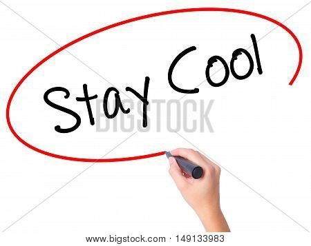 Women Hand Writing Stay Cool   With Black Marker On Visual Screen