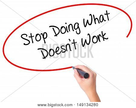 Women Hand Writing Stop Doing What Doesn't Work With Black Marker On Visual Screen