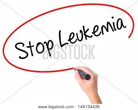Women Hand Writing  Stop Leukemia With Black Marker On Visual Screen