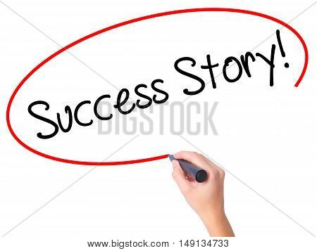 Women Hand Writing Success Story! With Black Marker On Visual Screen
