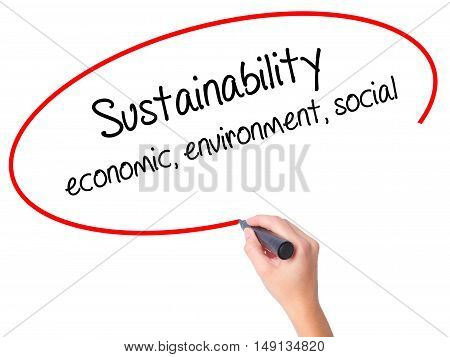 Women Hand Writing Sustainability  Economic, Environment, Social With Black Marker On Visual Screen