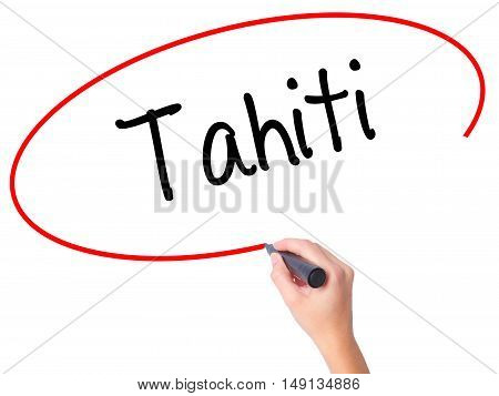 Women Hand Writing Tahiti With Black Marker On Visual Screen