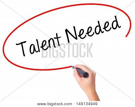 Women Hand Writing Talent Needed With Black Marker On Visual Screen