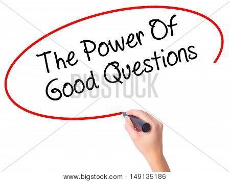 Women Hand Writing The Power Of Good Questions With Black Marker On Visual Screen