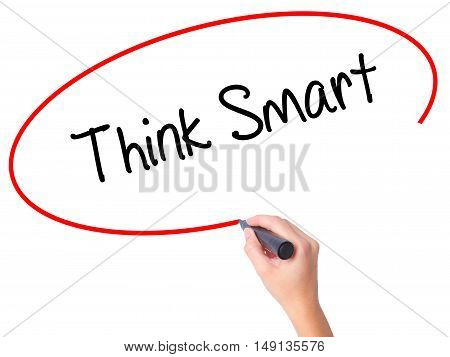 Women Hand Writing Think Smart  With Black Marker On Visual Screen