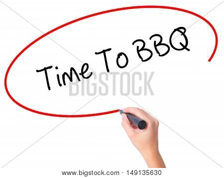 Women Hand Writing Time To Bbq With Black Marker On Visual Screen