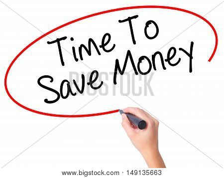Women Hand Writing Time To Save Money  With Black Marker On Visual Screen.