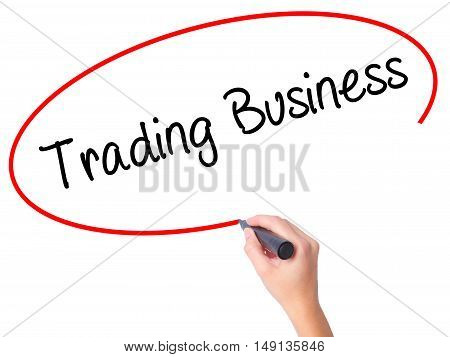Women Hand Writing Trading Business With Black Marker On Visual Screen.