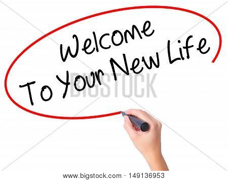 Women Hand Writing Welcome To Your New Life With Black Marker On Visual Screen