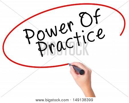 Women Hand Writing Power Of Practice With Black Marker On Visual Screen