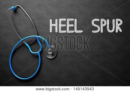 Medical Concept: Top View of Blue Stethoscope on Black Chalkboard with Medical Concept - Heel Spur. Medical Concept: Heel Spur on Black Chalkboard. 3D Rendering.